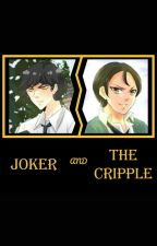 Joker and the Cripple by banananutloaf