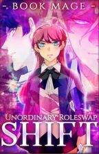 Shift (Unordinary Roleswap AU) by Book_Mage