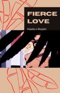 Fierce Love Hawks x Reader cover