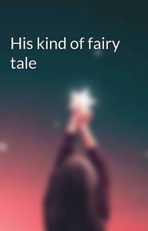 His kind of fairy tale by Shiaaya