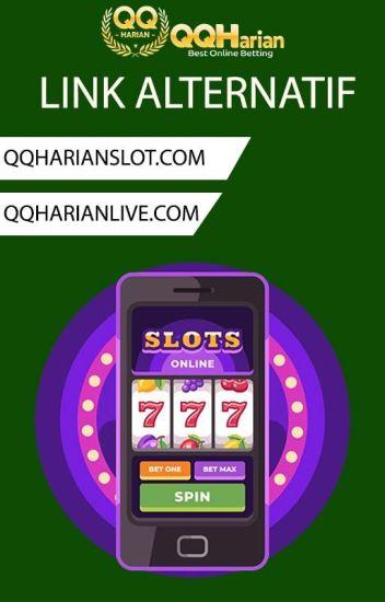 Link Alternatif Qqharian Situs Slot Online Sbobet Qq Slot Wattpad