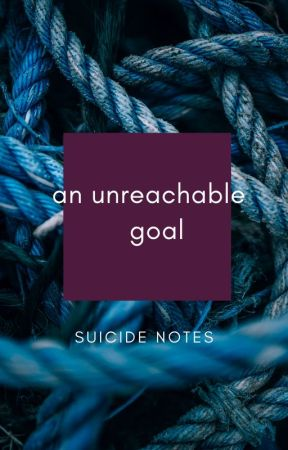 |▪■▪[Suicide notes 1: an unreachable goal]▪■▪| by BruhMonkeySaysNO