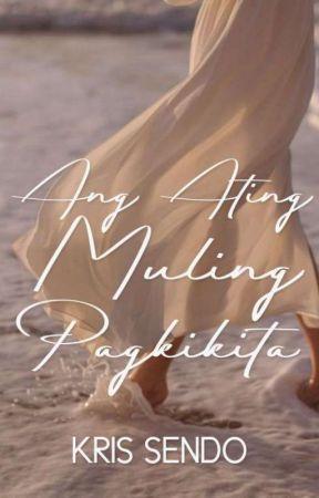 Ang Ating Muling Pagkikita by sgtsendo