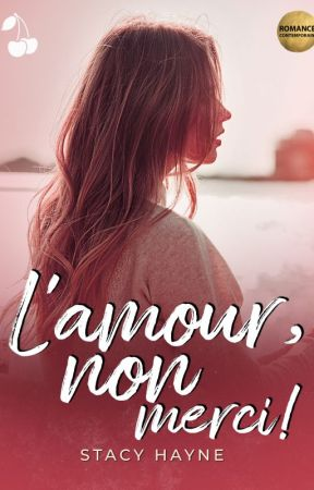 L'amour ? Non merci ! by StacyHayne