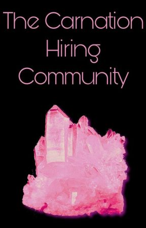 The Carnation Hiring Community  by thatgalmagic_