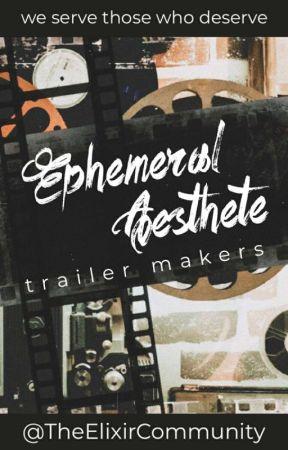 Ephemeral Aesthete Trailer Makers|TEC  by TheElixirCommunity