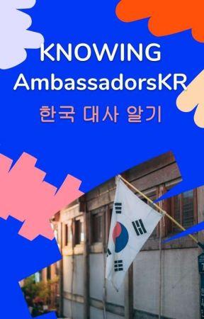 Knowing Ambassadorskr : 한국 대사 를 알고  by AmbassadorsKR