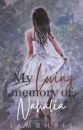 My Loving Memory of Nahalia by IAmBhris