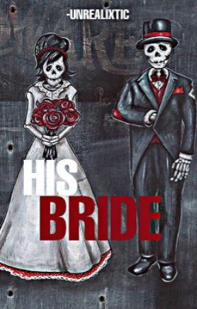 HIS BRIDE + s.cb + l.fl by -UNREALIXTIC