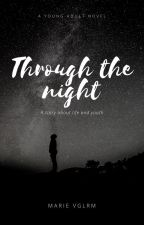 Through the night by marieeevglrm