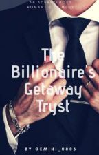 The Billionaire's Getaway Tryst by gemini_0806