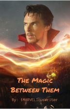 The Magic Between Them by 1MARVELlousWriter