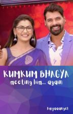 KUMKUM BHAGYA- meeting him again by Amyaaangel