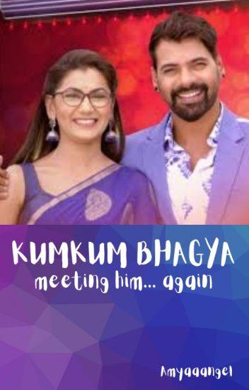 KUMKUM BHAGYA- meeting him again