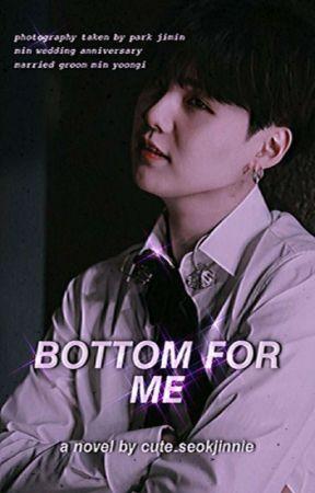 BOTTOM FOR ME ୨୧ YOONMIN by cute_seokjinnie