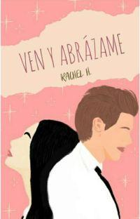 Ven Y Abrázame ©️ [En Proceso] cover