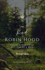 The Red Robin Hood  by harmonic-silence