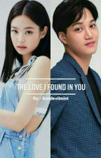 The Love I Found In You   JENKAI   by kandevilmint