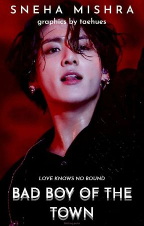 The Bad Boy of the Town|| jungkook ff|| by SnehaMishra404