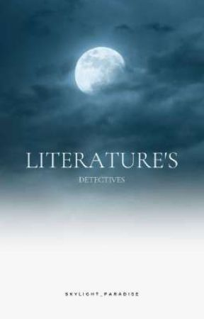 Literature's Detectives by Skylight_Paradise