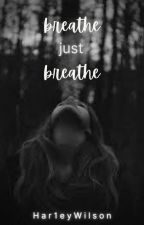 Breathe, just breathe by Har1eyWilson