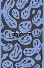 DAVANTI // FUCKSHIT  by jenniebyers