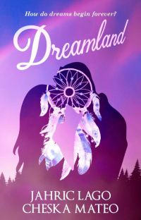 Dreamland by Jahric Lago and Cheska Mateo (Published under TBC Publications) cover
