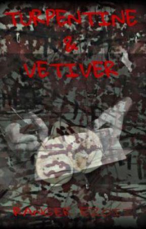 Turpentine & Vetiver  by dergrauel