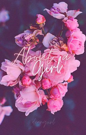 About A Girl by sunflwerr
