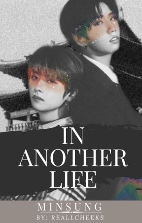 In Another Life-Minsung (StrayKids) by reallcheeks
