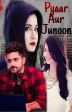 Pyaar Aur Junoon by magical_AditiRathore