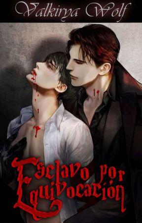 Esclavo por equivocación (vampiros)® by Valkyria-Wolf