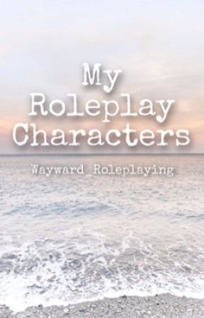 My Rp characters by Wayward_Roleplaying