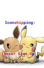 Iconshipping: Never Give Up (Hiatus) by SinningFlame