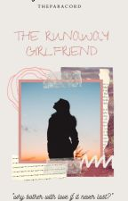 THE RUNAWAY GIRLFRIEND (GXG/ LGBT) by THEPARACORD