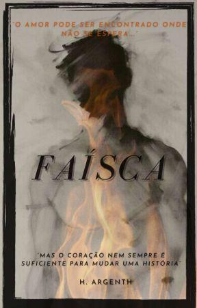 Faísca [Em Breve] by Argenth
