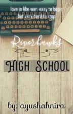 Riverhawks High School by ayushahnira