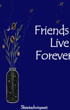 Friends Live Forever by penghayal1212