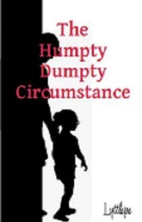 The Humpty Dumpty Circumstance by lyttlejoe