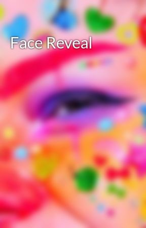 Face Reveal by DapperRodent