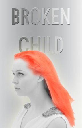 Broken Child   ✓ by writesthetic