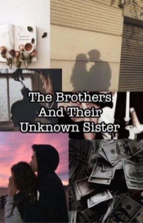 The Brothers and Their Unknown Sister (UNDER MAJOR EDITING) by strawberryicecreamey
