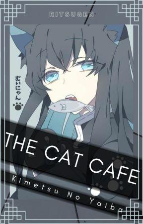 the cat cafe || neko!kny x reader by RitsuGen