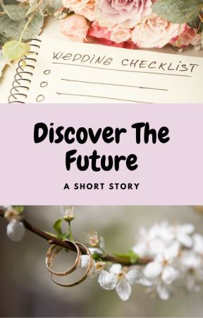 Discover The Future|| Book 1 by -AshlynnGoddess-