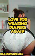Love For Waering Diapers Again by DiaperGirls03