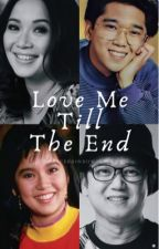 Love Me Till The End (On Going) by Icerainbowpen