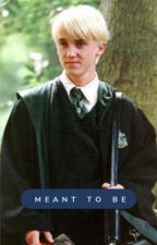 Meant to be (Draco x reader) by soccer_0_7