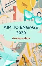 Aim to Engage 2020 by Ambassadors