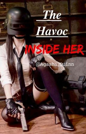 The Havoc Inside Her by Agashi_Quinn