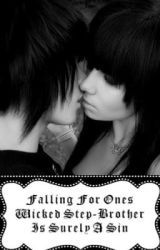 Falling For Ones Wicked Step-Brother Is Surely A Sin by xxWhoAteMyCookiexx